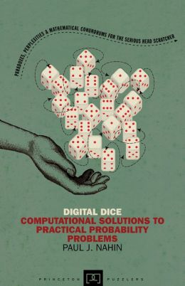 Digital Dice: Computational Solutions to Practical Probability Problems