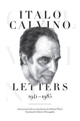 Italo Calvino: Letters, 1941-1985