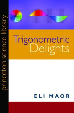 Trigonometric Delights (New in Paperback)