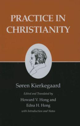 Kierkegaard's Writings, XX: Practice in Christianity