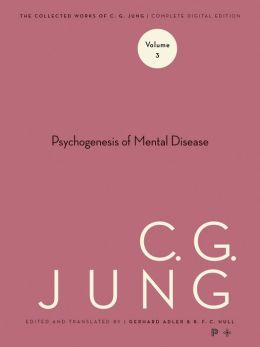 Collected Works of C.G. Jung, Volume 3: Psychogenesis of Mental Disease