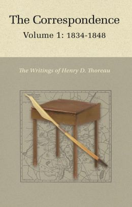 The Correspondence of Henry D. Thoreau: Volume 1: 1834 - 1848