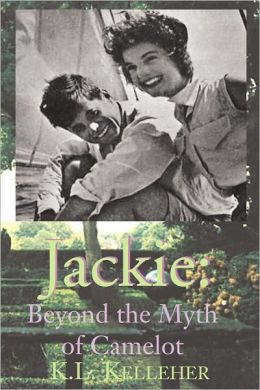 Jackie: Beyond the Myth of Camelot