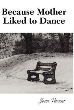 Because Mother Liked to Dance