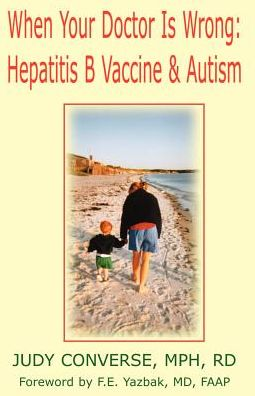 When Your Doctor Is Wrong, Hepatitis B Vaccine and Autism