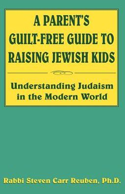A Parent's Guilt-Free Guide To Raising Jewish Kids