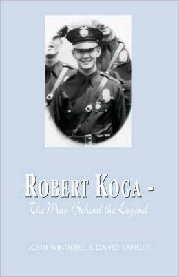 Robert Koga: The Man Behind the Legend