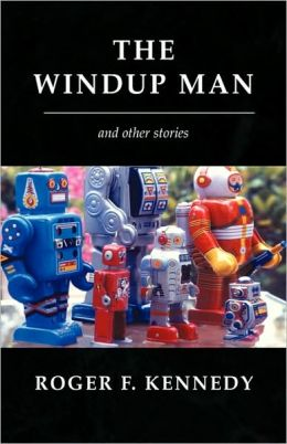 The Windup Man: And Other Stories