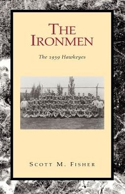 Ironmen: The 1939 Hawkeyes