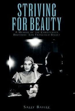 Striving for Beauty: A Memoir of the Christensen Brothers' San Francisco Ballet