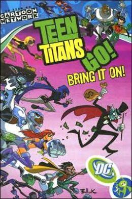 Teen Titans Go! Volume 3: Bring It on