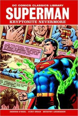DC Comics Classics Library: Superman - Kryptonite Nevermore
