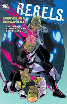 R.E.B.E.L.S., Volume 4: Sons of Brainiac