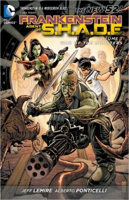 Frankenstein, Agent of S.H.A.D.E. Volume 1: War of the Monsters (The New 52)