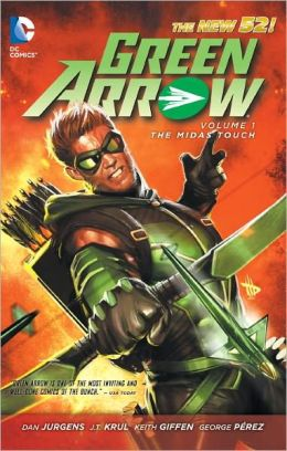 Green Arrow Volume 1: The Midas Touch (The New 52)