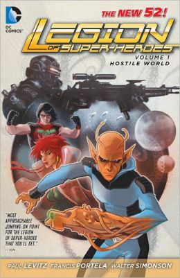 Legion of Super-Heroes Volume 1: Hostile World (The New 52)