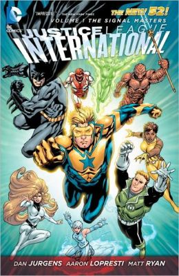 Justice League International Volume 1: The Signal Masters