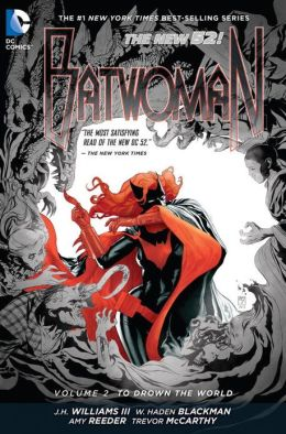 Batwoman Volume 2: To Drown the World (The New 52)