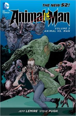 Animal Man Vol. 2: Animal Vs. Man (The New 52)