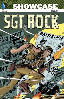 Showcase Presents: Sgt. Rock, Vol. 1 Robert Kanigher and Joe Kubert