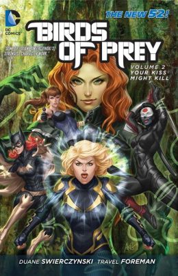 Birds of Prey Vol. 2: Your Kiss Might Kill (The New 52)
