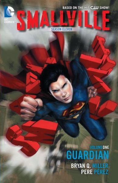 Free mobile ebooks downloads Smallville Season 11 Vol. 1: Guardian DJVU PDF 9781401238247 by Bryan Q. Miller