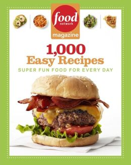 Food Network Magazine 1,000 Easy Recipes: Super Fun Food for Every Day (PagePerfect NOOK Book)