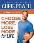 Book Cover Image. Title: Chris Powell's Choose More, Lose More for Life, Author: Chris Powell
