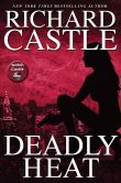 Book Cover Image. Title: Deadly Heat, Author: Richard Castle