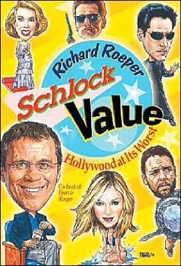 Schlock Value: Hollywood at Its Worst