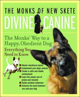 Divine Canine: The Monk's Way to a Happy, Obedient Dog