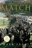Book Cover Image. Title: The Match:  The Day the Game of Golf Changed Forever, Author: Mark Frost