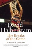 Book Cover Image. Title: The Breaks of the Game, Author: David Halberstam