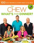 Book Cover Image. Title: The Chew:  What's for Dinner?: 100 Easy Recipes for Every Night of the Week, Author: Mario Batali