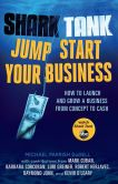 Book Cover Image. Title: Shark Tank Jump Start Your Business:  How to Launch and Grow a Business from Concept to Cash, Author: Michael Parrish DuDell