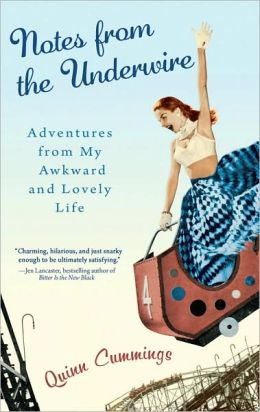 Notes from the Underwire: Adventures from My Awkward and Lovely Life