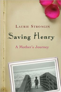 Saving Henry: A Mother's Journey