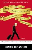 Book Cover Image. Title: The 100-Year-Old Man Who Climbed Out the Window and Disappeared, Author: Jonas Jonasson