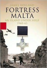 Fortress Malta: Under Seige 1940-1943
