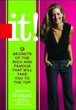 It!: Nine Secrets of the Rich and Famous that Will Take You to the Top