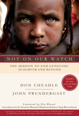 Not on Our Watch: The Mission to End Genocide in Darfur and Beyond
