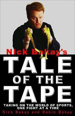 Nick Bakay's Tale of the Tape: Taking on the World of Sports, One Fight at a Time