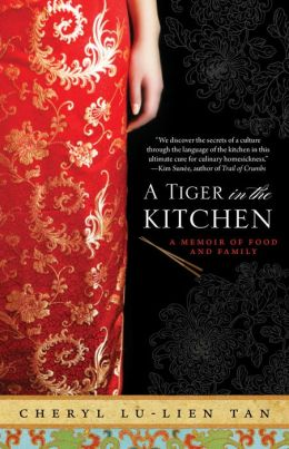 A Tiger in the Kitchen: A Memoir of Food and Family
