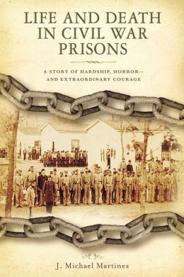 Life and Death in Civil War Prisons