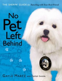 No Pet Left Behind: The Sherpa Guide for Traveling with Your Best Friend