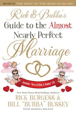 Rick and Bubba's Guide to the Almost Nearly Perfect Marriage [With CD (Audio)]
