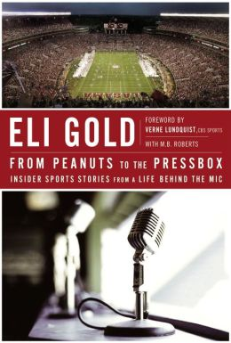 From Peanuts to the Pressbox: Insider Sports Stories from a Life Behind the Mic