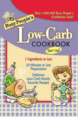 Busy People's Low Carb Cookbook