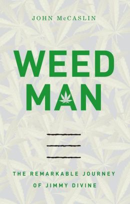 Weed Man: The Remarkable Journey of Jimmy Divine