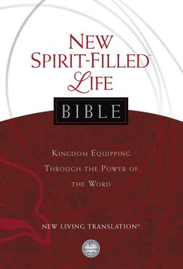 New Spirit-Filled Life Bible, New Living Translation: Kingdom Equipping Through the Power of the Word